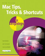 Mac Tips, Tricks & Shortcuts in Easy Steps : Covers Mac OS X Mountain Lion : In Easy Steps - Drew Provan