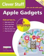 Clever Stuff You Can Do with Your Apple Gadgets in Easy Steps  : In Easy Steps - Nick Vandome