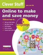 Clever Stuff You Can Do Online to Make and Save Money in Easy Steps - David Crookes