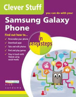 Clever Stuff You Can Do with Your Samsung Galaxy Phone : In Easy Steps   - Nick Vandome