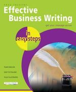 Effective Business Writing in Easy Steps : In Easy Steps - Tony Rossiter