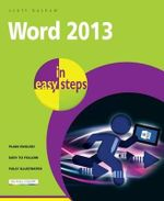 Word 2013 in Easy Steps : In Easy Steps - Scott Basham