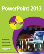 PowerPoint 2013 in Easy Steps : Covers Windows 8 and Office 2013 - Andrew Edney