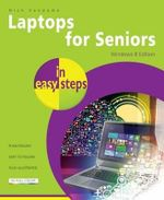 Laptops for Seniors in Easy Steps : Windows 8 Edition - Nick Vandome