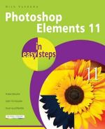 Photoshop Elements 11 in Easy Steps : For Windows and Mac : In Easy Steps - Nick Vandome