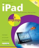iPad in Easy Steps : For 3rd and 4th Generation iPad and iPad 2 : In Easy Steps - Drew Provan