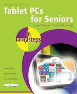 Tablet PCs for Seniors in Easy Steps : Covering Windows RT and Windows 8 - Michael Price