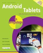 Android Tablets in Easy Steps : Fully Illustrated Using Google Nexus  : In Easy Steps - Nick Vandome