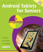 Android Tablets for Seniors in Easy Steps : Fully Illustrated Google Nexus : In Easy Steps - Nick Vandome