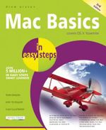 Mac Basics in Easy Steps : Covers OS X Mavericks (10.9) :  In Easy Steps Series - Drew Provan