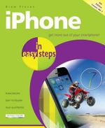 iPhone in Easy Steps : Covers IOS 7 : In Easy Steps - Drew Provan