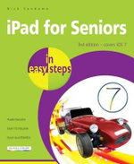 iPad for Seniors in Easy Steps : Covers iOS 7 for iPad 2 - 5 (iPad Air) and iPad Mini : In Easy Steps  Series - Nick Vandome