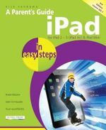 A Parent's Guide to the iPad in Easy Steps : Covers IOS 7 : In Easy Steps   Series - Nick Vandome