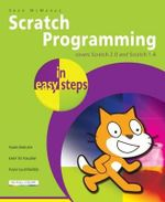 Scratch Programming in Easy Steps : Covers Versions 2.0 and 1.4 - Sean McManus