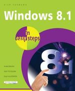 Windows 8.1 in Easy Steps : In Easy Steps Series - Nick Vandome