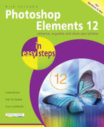 Photoshop Elements 12 in Easy Steps - Nick Vandome
