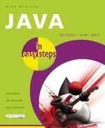 Java in Easy Steps : Covers Java 8 - Mike McGrath