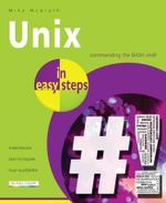 Unix in Easy Steps : In Easy Steps - Mike McGrath