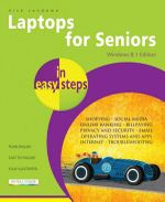 Laptops for Seniors in Easy Steps - Windows 8.1 Edition : In Easy Steps - Nick Vandome
