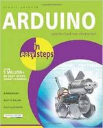 Arduino in Easy Steps : In Easy Steps Series - Stuart Yarnold