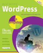 WordPress in Easy Steps : n Easy Steps Series - Darryl Bartlett