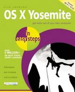 OS X Yosemite in Easy Steps : Covers OS X 10.10 - Nick Vandome