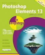 Photoshop Elements 13 in Easy Steps : In Easy Steps Series - Nick Vandome