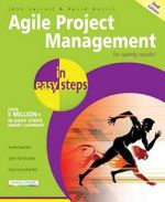 Agile Project Management in Easy Steps : In Easy Steps - John Carroll
