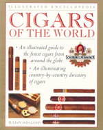 Cigars of the World : An Illustrated Guide to the Finest Cigars from around the Globe - Julian Holland