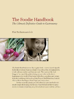 The Foodie Handbook : The (Almost) Definitive Guide to Gastronomy - Pim Techamuanvivit