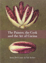 The Painter, The Cook And The Art Of Cucina - Anna del Conte