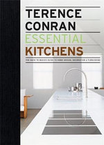Essential Kitchens : The Back to Basics Guide to Home Design, Decoration and Furnishing - Sir Terence Conran
