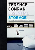 Terence Conran Essential Storage : The Back to Basics Guide to Home Design, Decoration and Furnishing - Sir Terence Conran