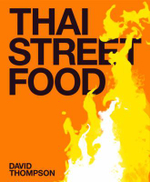 Thai Street Food - David Thompson