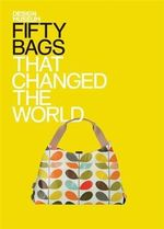 Fifty Bags That Changed the World : Design Museum Fifty - Design Museum Staff