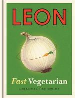 Leon : Fast Vegetarian : Book 5 - Henry Dimbleby