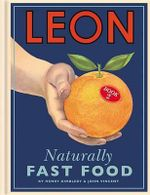 Leon, Book 2 : Naturally Fast Food - Henry Dimbleby