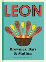 Leon Brownies, Bars & Muffins : Naturally Fast Recipes - Leon Restaurants