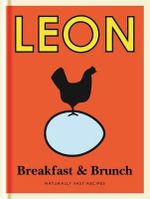 Leon Breakfast & Brunch : Naturally Fast Recipes - Leon Restaurants