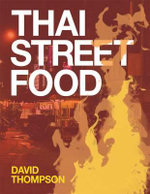 Thai Street Food : From Gumbo to Jambalaya, Bring the Traditional Tas... - David Thompson