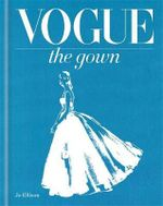 Vogue : The Gown - Conde Nast Publications Inc.