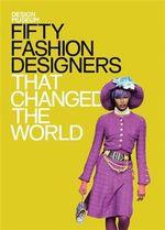 Fifty Fashion Designers That Changed the World : Design Museum Fifty - The Design Museum