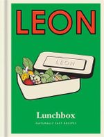 Lunchbox : Naturally Fast Recipes - Leon Restaurants Ltd