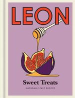 Sweet Treats : Naturally Fast Recipes - Leon Restaurants Ltd