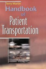 Handbook of Patient Transportation - Terry Martin