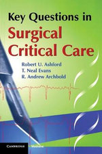 Key Questions in Surgical Critical Care - Robert Ashford