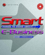 Smart Things to Know About e-Business : Smart Things to Know About (Stay Smart!) Series - Michael J. Cunningham