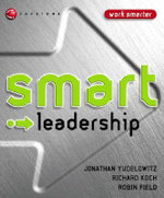 Smart Leadership : Smart Things to Know About (Stay Smart!) Series - Jonathan Yudelowitz