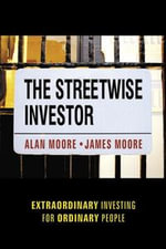 The Streetwise Investor : Extraordinary Investing for Ordinary People - Alan Moore