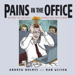 Pains in the Office : 50 People You Absolutely, Definitely Must Avoid at Work - Andrew Holmes